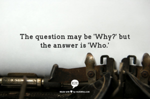 Why-Who quote
