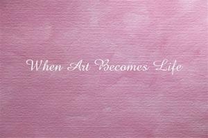 Art-Becomes-Life