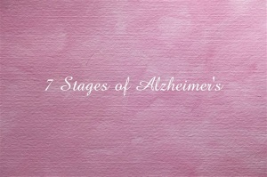 7 Stages of Alz