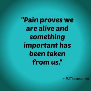 Pain proves alive