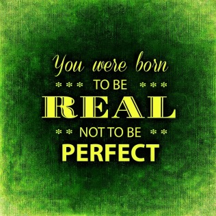 real - not perfect